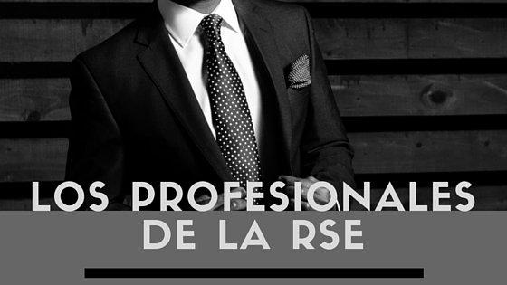 Los profesionales de la RSE
